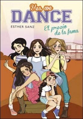 El precio de la fama (Serie Yes, we dance 4) por Esther Sanz PDF