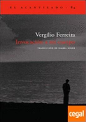 Invocación a mi cuerpo por Ferreira, Vergílio PDF