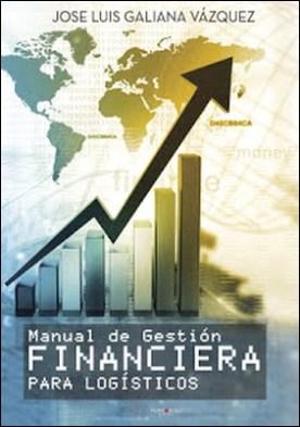 Manual de Gestión Financiera para Logísticos por José Luis Galiana Vázquez PDF