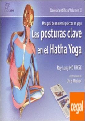 Las posturas clave en el hatha yoga por Long, Ray PDF