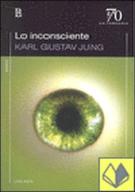 INCONSCIENTE, LO por GUSTAV JUNG, KARL PDF