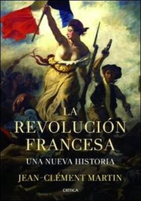 La revolución francesa. Una nueva historia