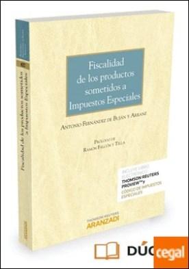 Fiscalidad de los productos sometidos a Impuestos especiales (Papel + e-book) por Fernández de Buján y Arranz, Antonio PDF