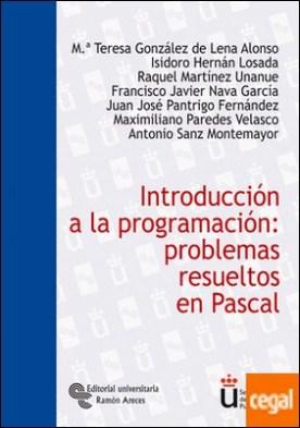 Introducción a la programación: problemas resueltos en Pascal