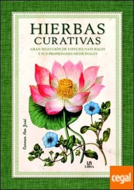Hierbas Curativas . Gran Selección de Especies Naturales y sus Propiedades Medicinales