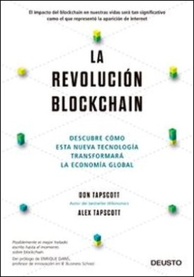 La revolución blockchain. Descubre cómo esta nueva tecnología transformará la economía global