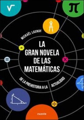 La gran novela de las matemáticas. De la prehistoria a la actualidad