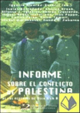 Informe sobre el conflicto de Palestina . de los acuerdos de Oslo a la hoja de ruta