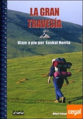 La gran travesía a pie por Euskal Herria