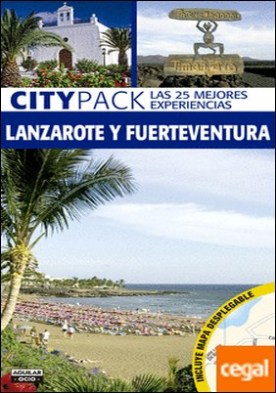 Lanzarote y Fuerteventura (Citypack) . (Incluye plano desplegable)
