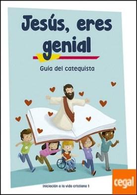 Jesús, eres genial (guía del catequista) Iniciación a la vida cristiana 1 . Materiales complementarios al Catecismo Jesús es el Señor