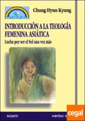 Introducción a la teología femenina asiática . Lucha por ser el Sol una vez más