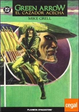 GREEN ARROW: EL CAZADOR A CM1 . El cazador acecha