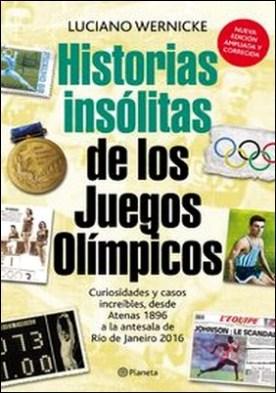 Historias insólitas de los juegos olímpicos por Luciano Wernicke PDF