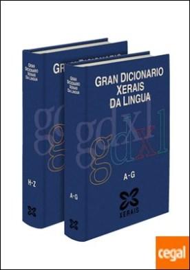 Gran Dicionario Xerais da Lingua. Obra completa . 2 Volumes Tomo I A-G Tomo II H-Z