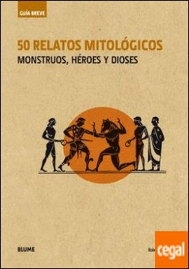 Guía Breve. 50 relatos mitológicos (rústica) . Monstruos, héroes y dioses por Segal, Robert A.