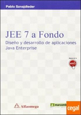 JEE7 a fondo:diseño y desarrollo aplica.java enterprise . Diseño y desarrollo de aplicaciones Java Enterprise