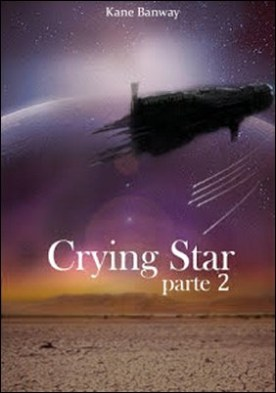 Crying Star: Parte 2 por Kane Banway PDF