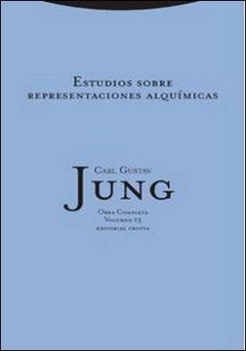 Estudios sobre representaciones alquímicas - O.C. 13 por Carl Gustav Jung