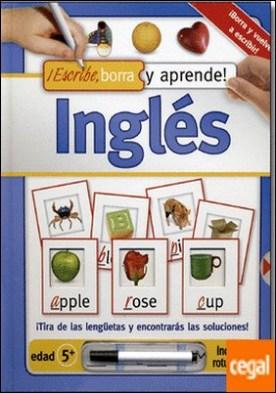 Inglés. Escribe, borra y aprende . ¡Borra y vuelve a escribir! Tira de las lengüetas y encontrarás las soluciones!