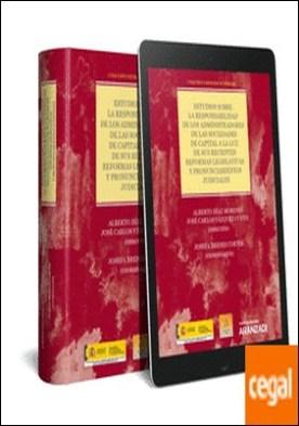 Estudios sobre la Responsabilidad de los Administradores de las Sociedades de Capital a la Luz de sus Recientes Reformas Legislativas y Pronunciamientos Judiciales (Papel + e-book) . Colección Panoramas de Derecho (9) por Brenés Cortés, Josefa PDF