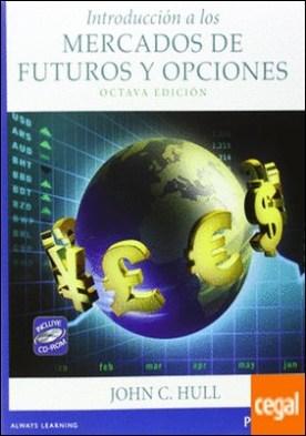 INTRODUCCION A LOS MERCADOS DE FUTUROS Y OPCIONES 8ºED