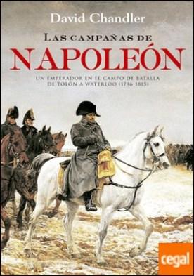 Las campañas de Napoleón . Un emperador en el campo de batalla de Tolón a Waterloo (1796-1815) por Cifuentes Cifuentes, Rosa PDF