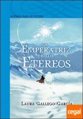 La Emperatriz de los Etéreos (Serie Azul)