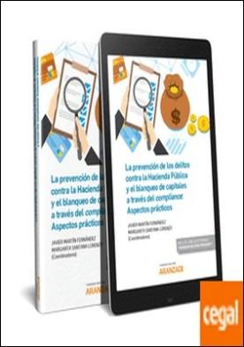 La prevención de los delitos contra la Hacienda Pública y el blanqueo de capitales a través del compliance: Aspectos prácticos (Papel + e-book) por Martín Fernández, Javier PDF