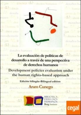 La evaluación de políticas públicas y programas de desarrollo a través del enfoque de derechos humanos por Cúnego, Aram
