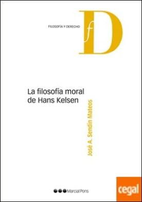 La filosofía moral de Hans Kelsen por Sendín Mateos, José A.
