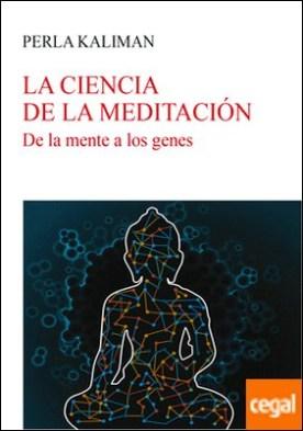 La ciencia de la meditación . De la mente a los genes