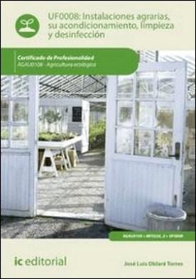 Instalaciones agrarias, su acondicionamiento, limpieza y desinfección