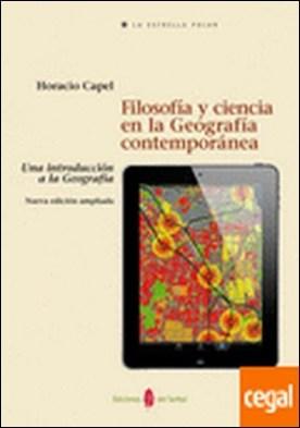 Filosofía y ciencia en la Geografía contemporánea . Una introducción a la Geografía - Nueva edición ampliada