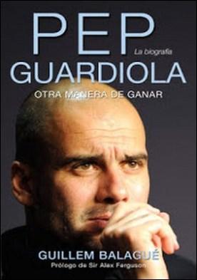 Pep Guardiola por Guillem Balagué PDF