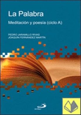 LA PALABRA. MEDITACIÓN Y POESÍA (CICLO A) . meditación y poesía : ciclo A