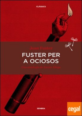 Fuster per a ociosos . Una antologia de Xavier Aliaga