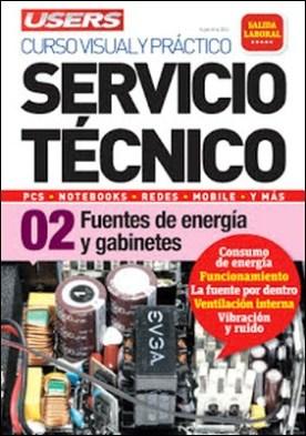 Servicio Técnico 02: Fuentes de energía y gabinetes: Curso visual y práctico: PCS • NOTEBOOKS • REDES • MOBILE • Y MÁS por Javier Richarte PDF
