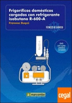 Frigoríficos Domésticos Cargados con Refrigerantes Isobutano R-600-A (DVD 3) . Técnicos de servicio vol.3