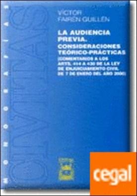 La Audiencia Previa. Consideraciones Teórico-Prácticas (Comentarios a Los Arts. 414 a 430 de la Ley de Enjuiciamiento Civil de 7 de Enero del Año 2000)