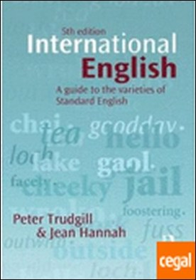 INTERNATIONAL ENGLISH: A GUIDE TO THE VARIETIES OF STANDARD ENGLISH . A Guide to Varieties of Standard English