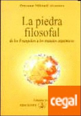 La piedra filosofal . DE LOS EVANGELIOS A LOS TRATADOS ALQUIMICOS