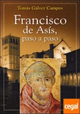Francisco de Asís, paso a paso