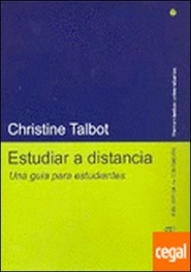 Estudiar a distancia . una guía para estudiantes por Talbot, Christine PDF