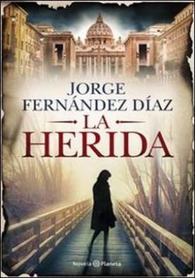 La herida por Jorge Fernández Díaz PDF