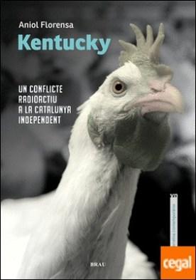 Kentucky . Un conflicte radioactiu a la Catalunya independent