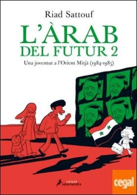 L'àrab del futur II . Una joventut a l'Orient Mitjà (1984-1985)