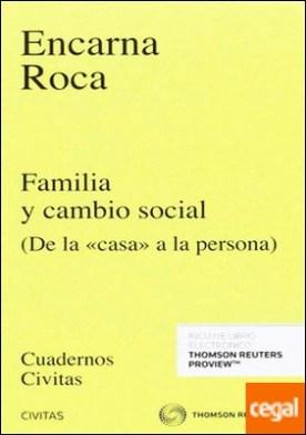 """Familia y cambio social De la """"casa"""" a la persona. por Roca, Encarna PDF"""