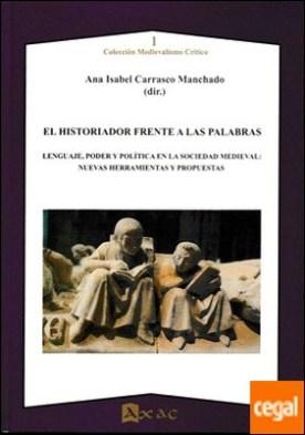HISTORIADOR FRENTE A LAS PALABRAS, EL. por ANA ISABEL CARRASCO MANCHADO PDF
