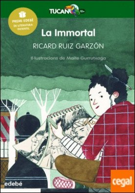 LA IMMORTAL (PREMI EDEBÉ de Literatura Infantil)
